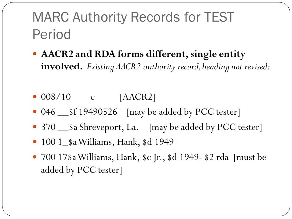 MARC Authority Records for TEST Period AACR2 and RDA forms different, single entity involved. Existing AACR2 authority record, heading not revised: 00