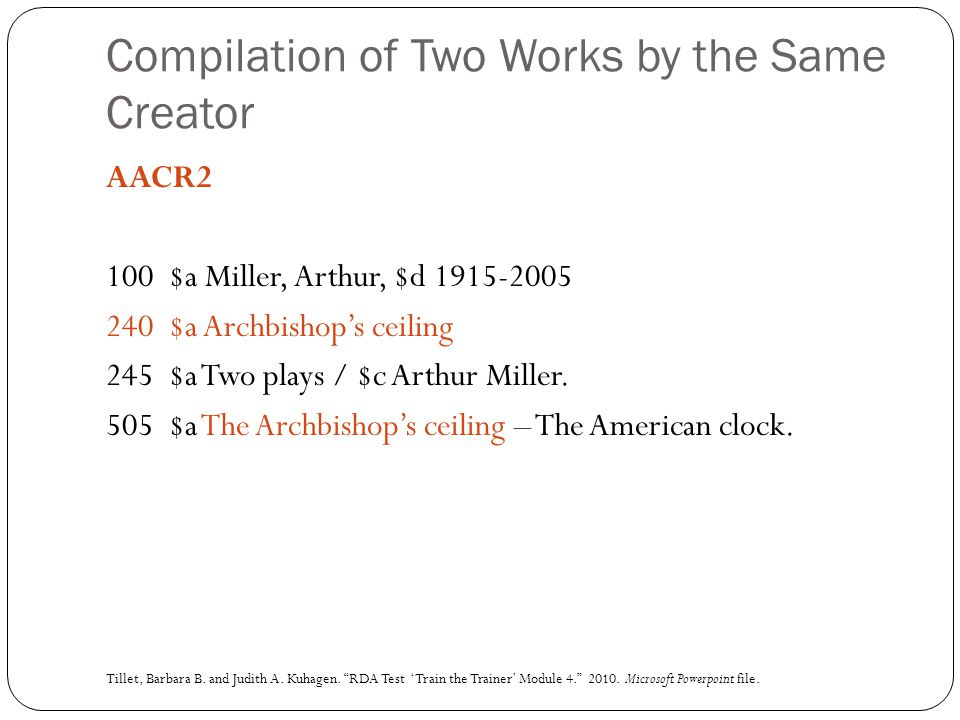 Compilation of Two Works by the Same Creator AACR2 100 $a Miller, Arthur, $d 1915-2005 240 $a Archbishop's ceiling 245 $a Two plays / $c Arthur Miller