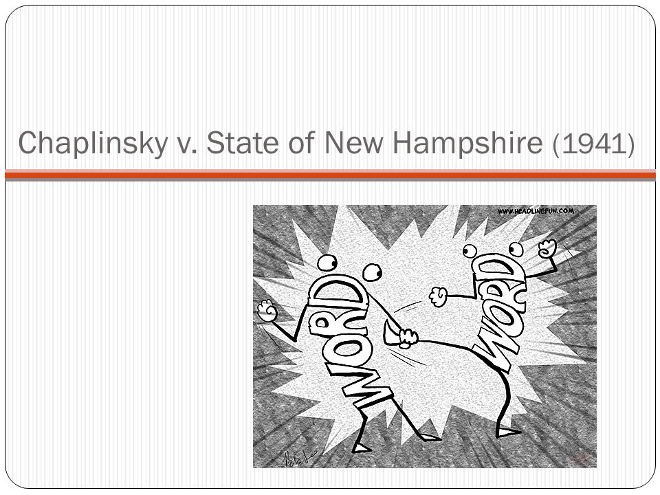 Chaplinsky v. State of New Hampshire (1941)