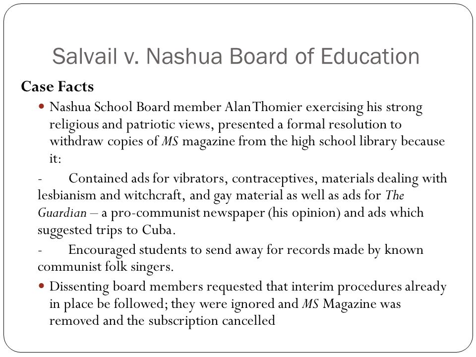 Salvail v. Nashua Board of Education Case Facts Nashua School Board member Alan Thomier exercising his strong religious and patriotic views, presented