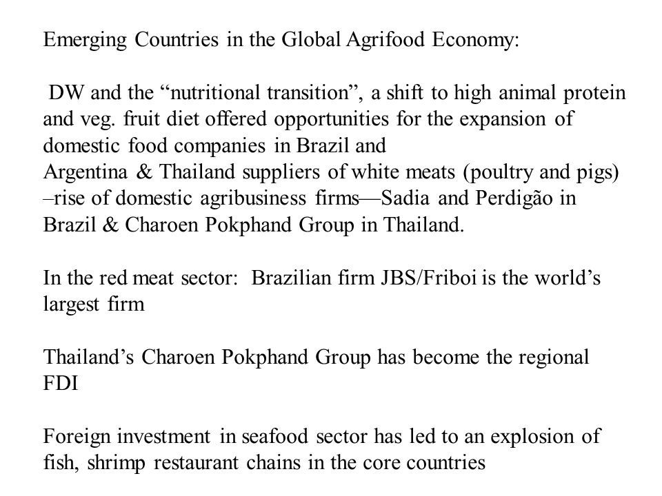 """Emerging Countries in the Global Agrifood Economy: DW and the """"nutritional transition"""", a shift to high animal protein and veg. fruit diet offered opp"""