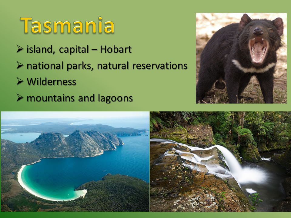  island, capital – Hobart  national parks, natural reservations  Wilderness  mountains and lagoons