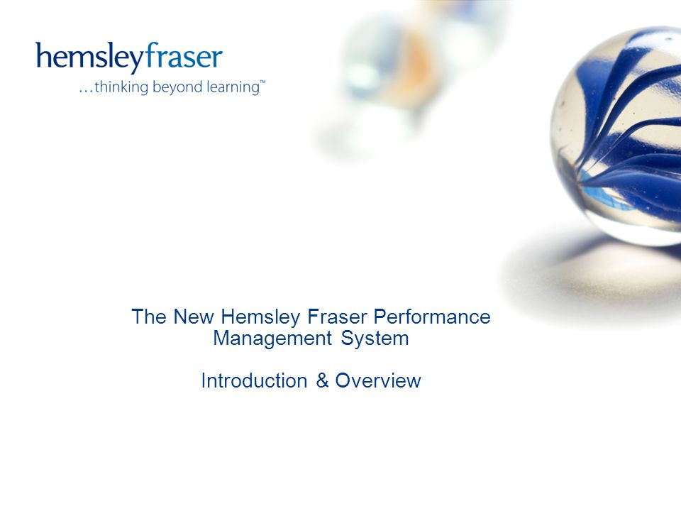 The New Hemsley Fraser Performance Management System Introduction & Overview