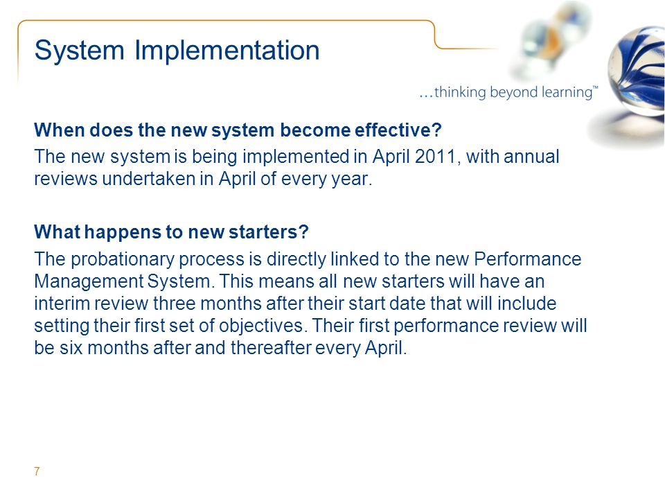 System Implementation When does the new system become effective.