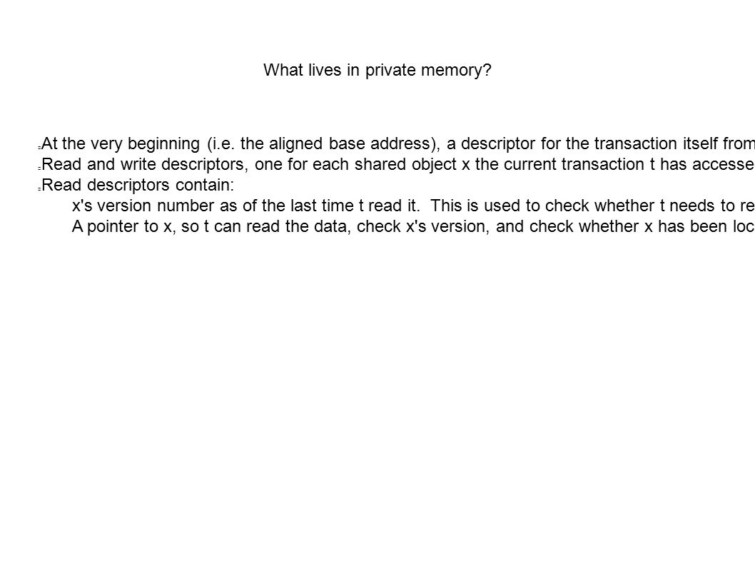 What lives in private memory? At the very beginning (i.e. the aligned base address), a descriptor for the transaction itself from which its priority c