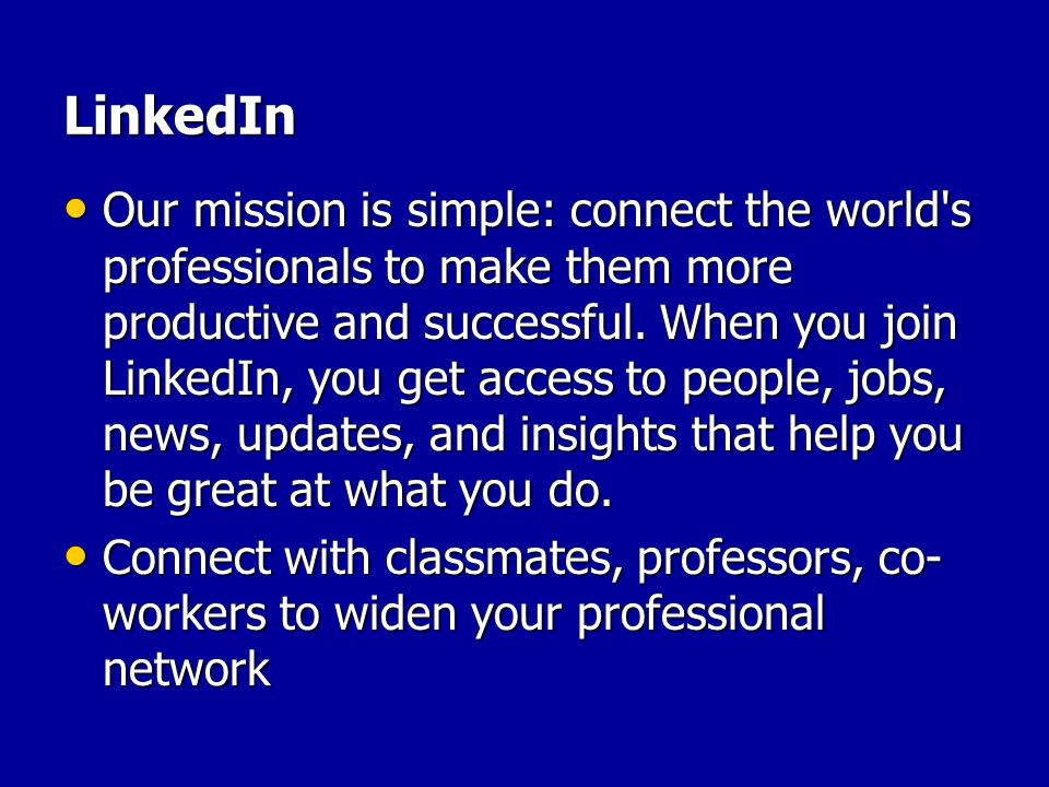 LinkedIn Our mission is simple: connect the world s professionals to make them more productive and successful.