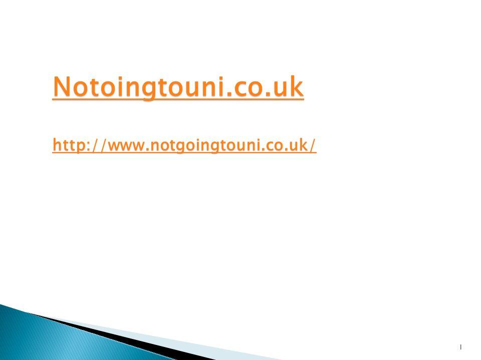l Notoingtouni.co.uk http://www.notgoingtouni.co.uk/