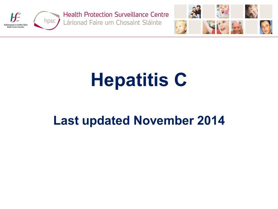 Hepatitis C Last updated November 2014