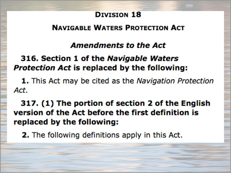 Navigation Protection Act 2014 From Transport Canada's FAQs 7.