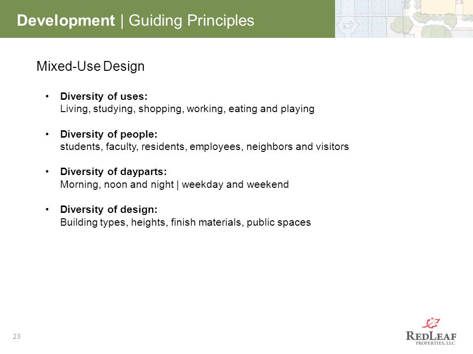 23 Mixed-Use Design Diversity of uses: Living, studying, shopping, working, eating and playing Diversity of people: students, faculty, residents, empl