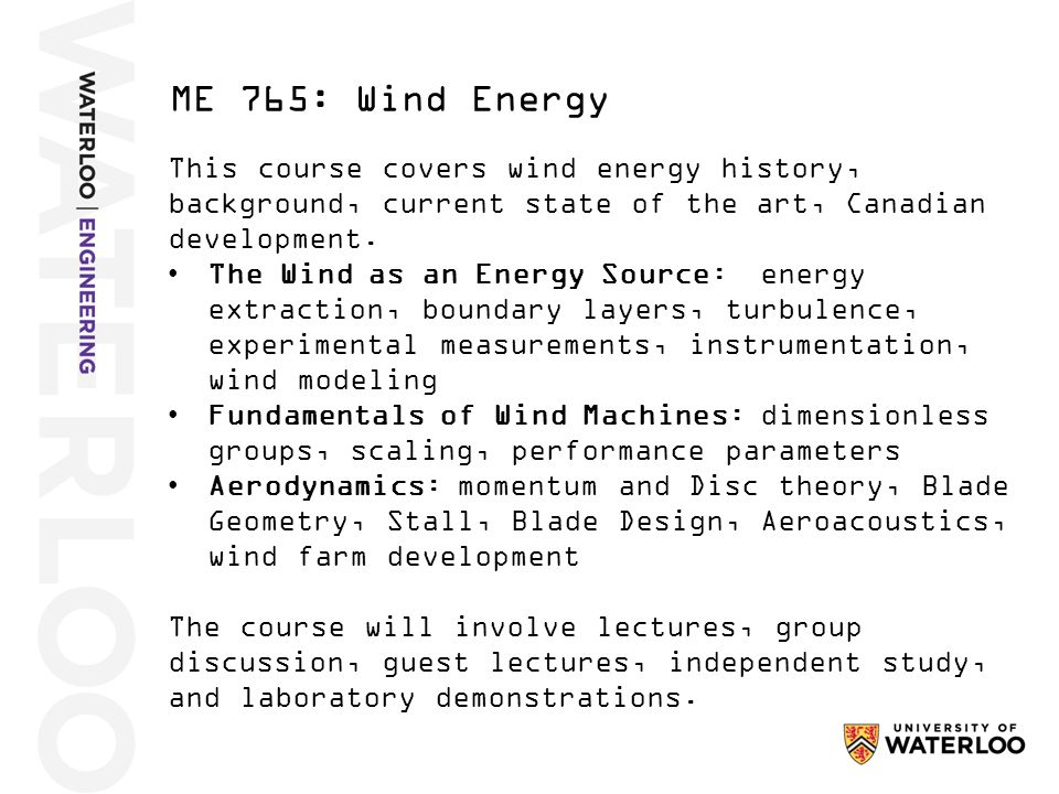 This course covers wind energy history, background, current state of the art, Canadian development.