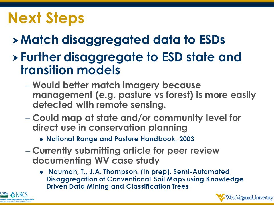  Match disaggregated data to ESDs  Further disaggregate to ESD state and transition models – Would better match imagery because management (e.g. pas