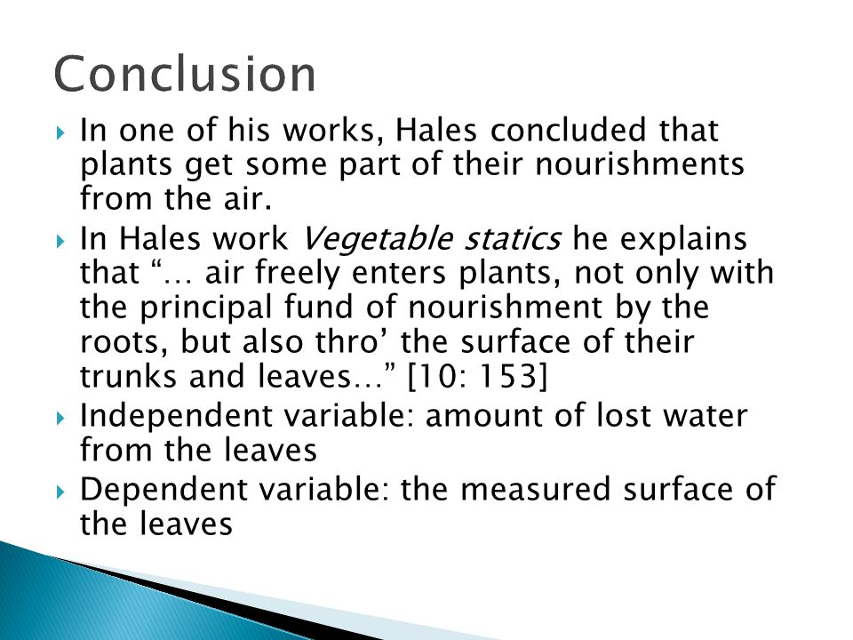  In one of his works, Hales concluded that plants get some part of their nourishments from the air.