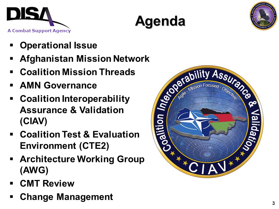 A Combat Support Agency 3 Agenda  Operational Issue  Afghanistan Mission Network  Coalition Mission Threads  AMN Governance  Coalition Interopera