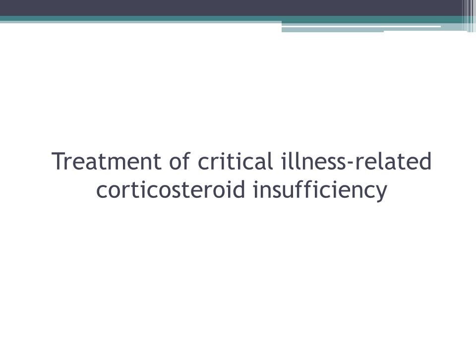 Treatment of critical illness-related corticosteroid insufficiency