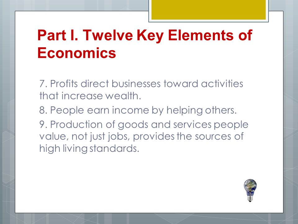 7.Profits direct businesses toward activities that increase wealth.