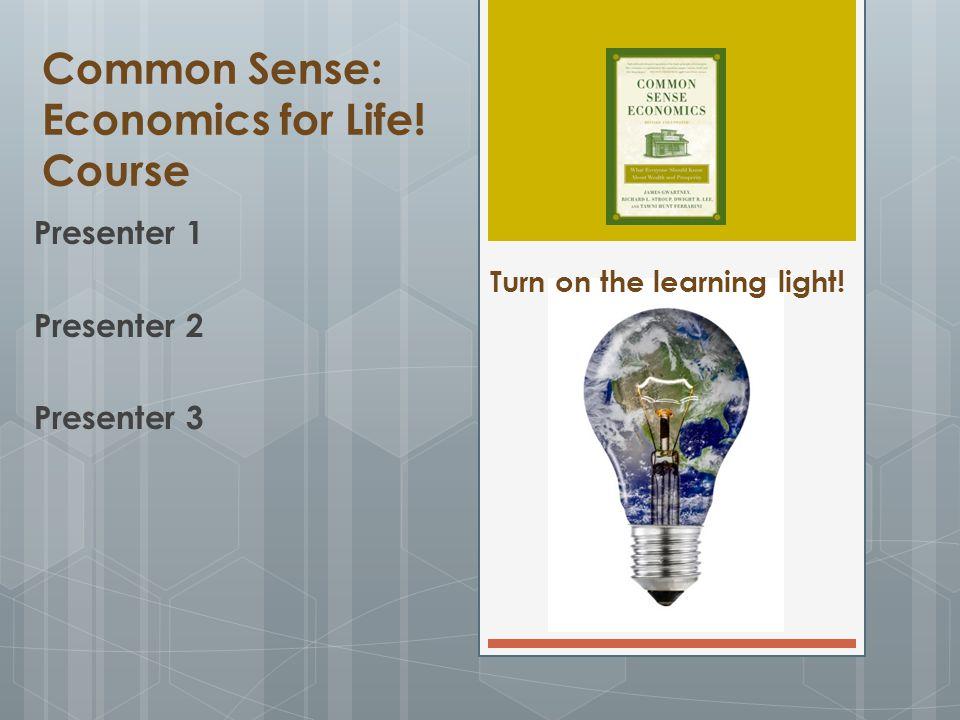 Common Sense: Economics for Life.
