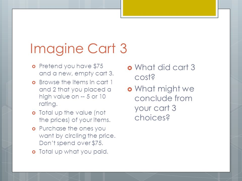 Imagine Cart 3  Pretend you have $75 and a new, empty cart 3.