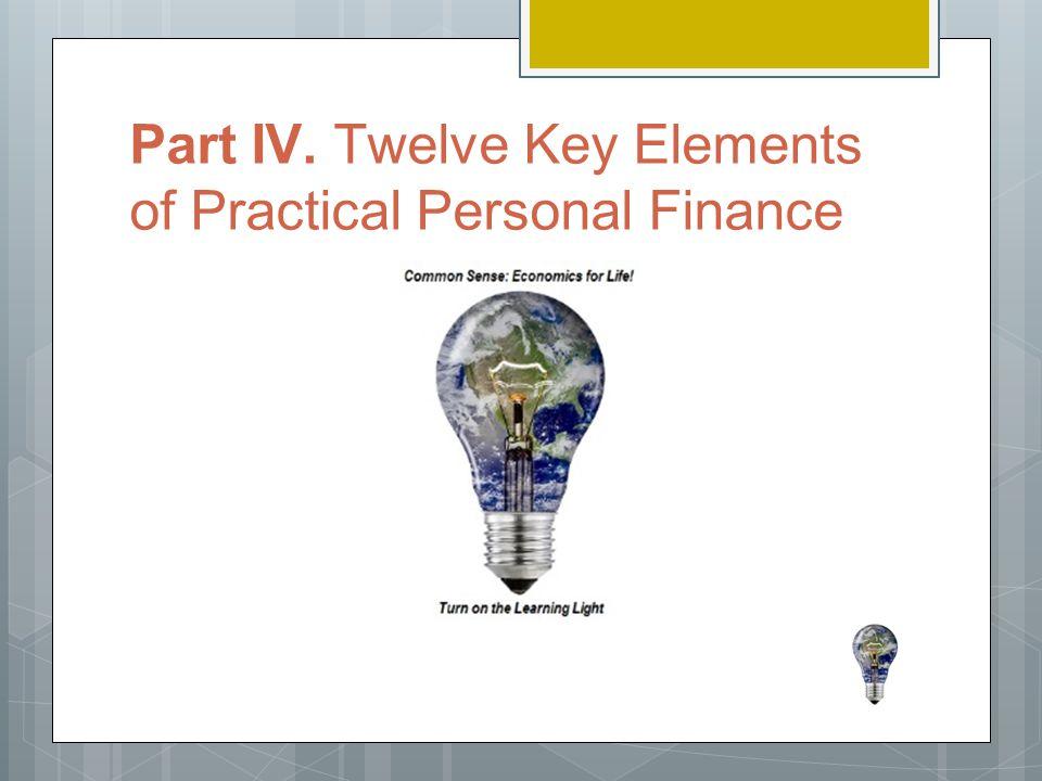 Part IV. Twelve Key Elements of Practical Personal Finance
