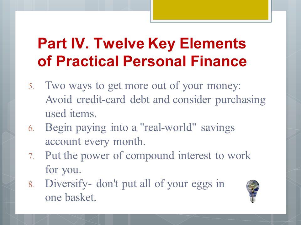 Part IV.Twelve Key Elements of Practical Personal Finance 5.