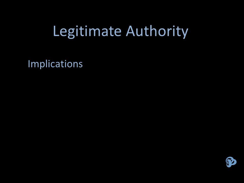 Legitimate Authority Implications