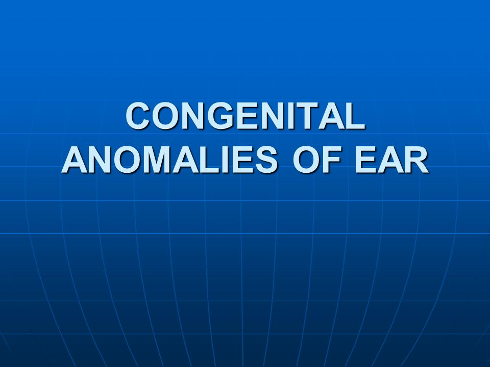 Congenital anomalies of Ext.