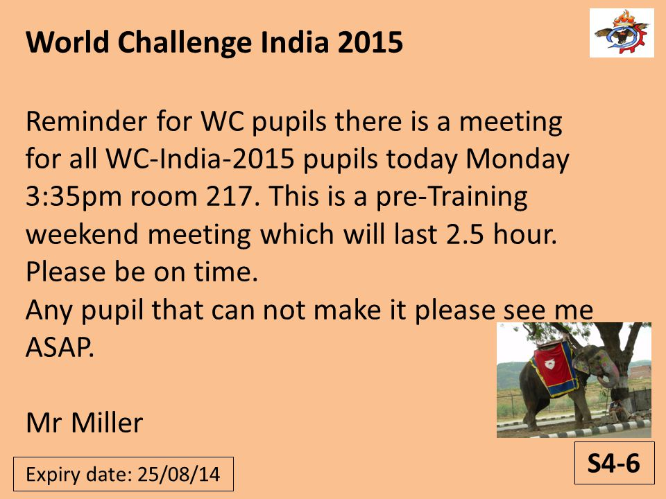 World Challenge India 2015 Reminder for WC pupils there is a meeting for all WC-India-2015 pupils today Monday 3:35pm room 217.