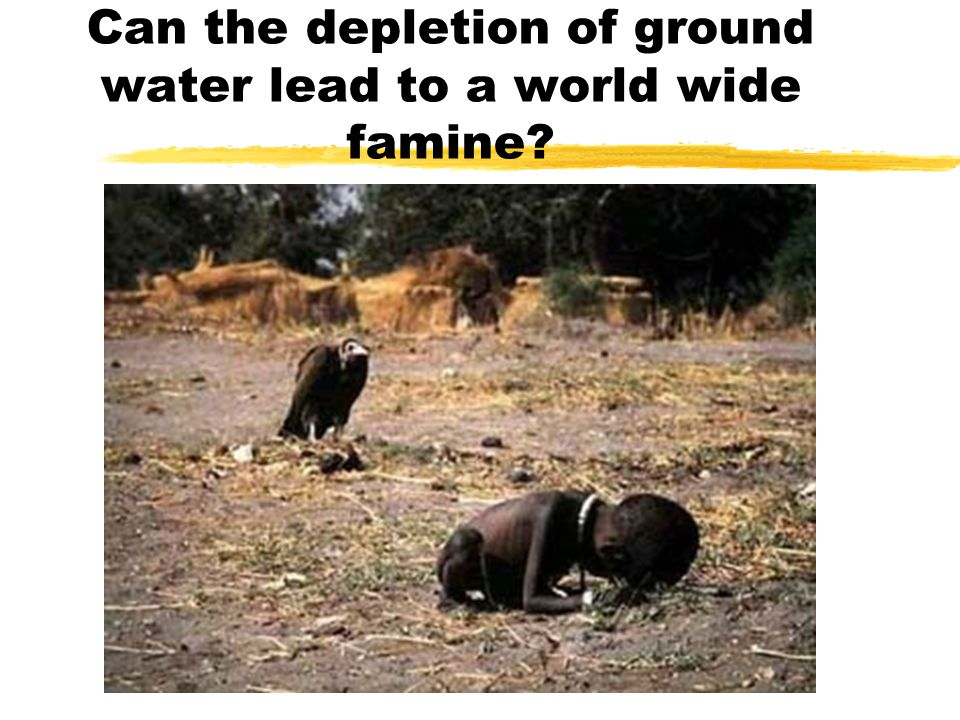 Can the depletion of ground water lead to a world wide famine?