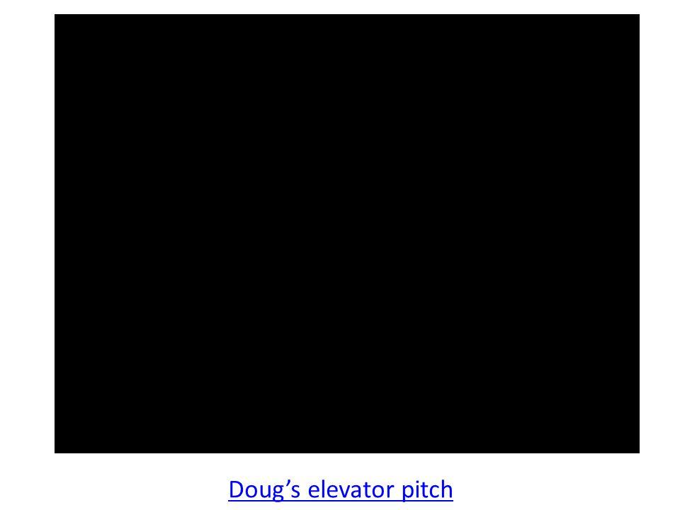 Doug's elevator pitch