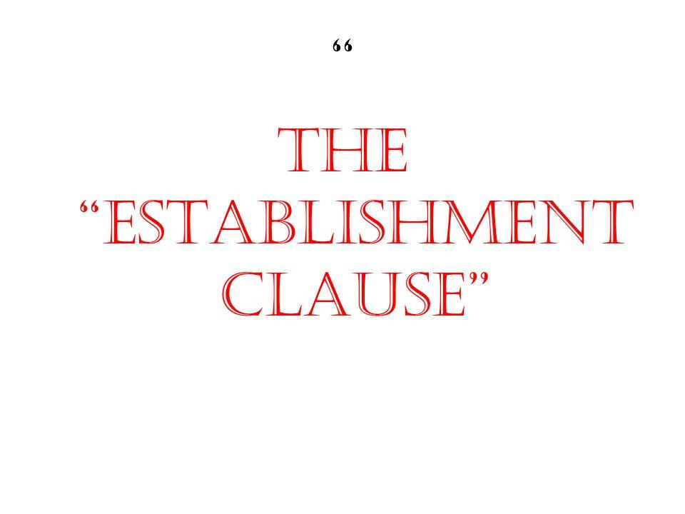 """ THE ""ESTABLISHMENT CLAUSE"""