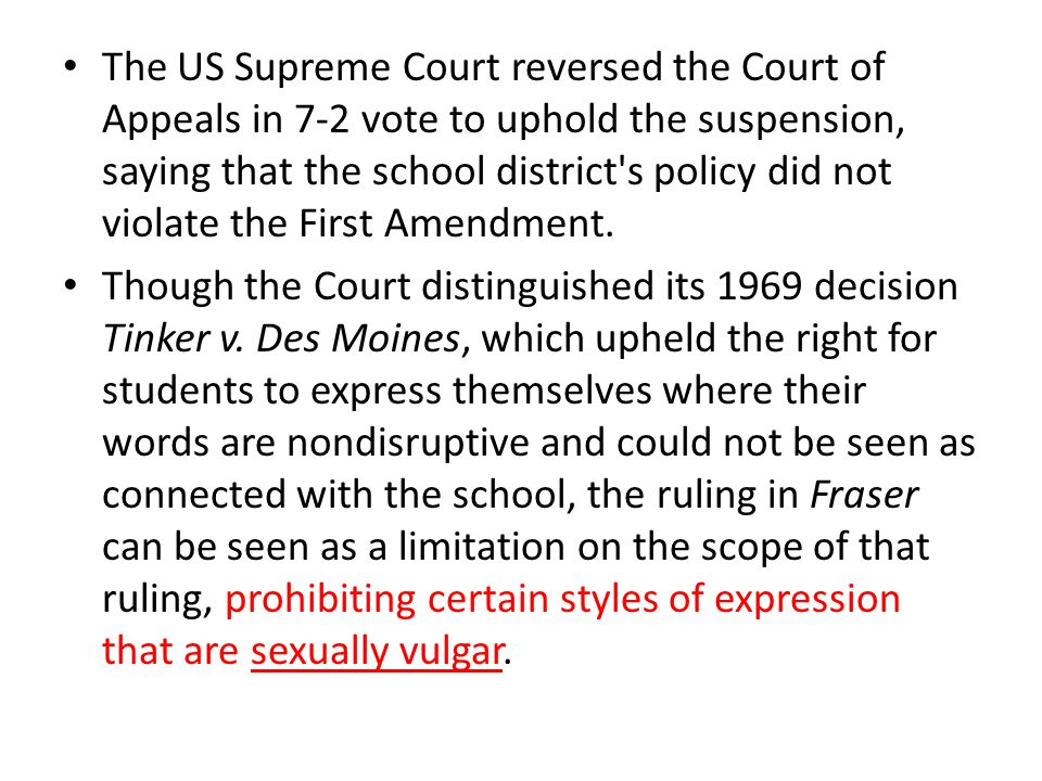 The US Supreme Court reversed the Court of Appeals in 7-2 vote to uphold the suspension, saying that the school district's policy did not violate the