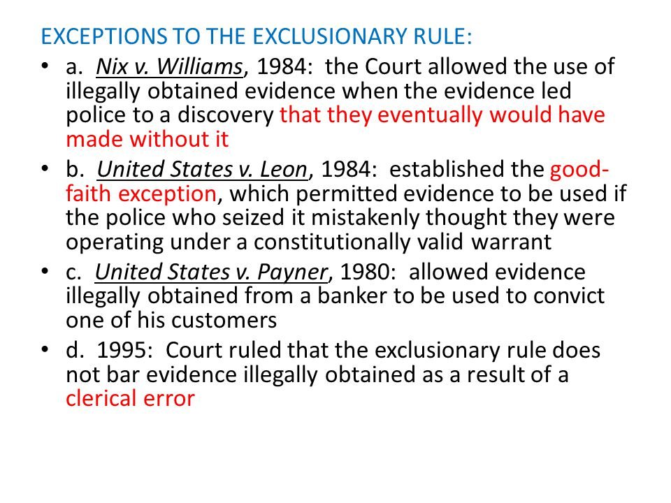 EXCEPTIONS TO THE EXCLUSIONARY RULE: a. Nix v.