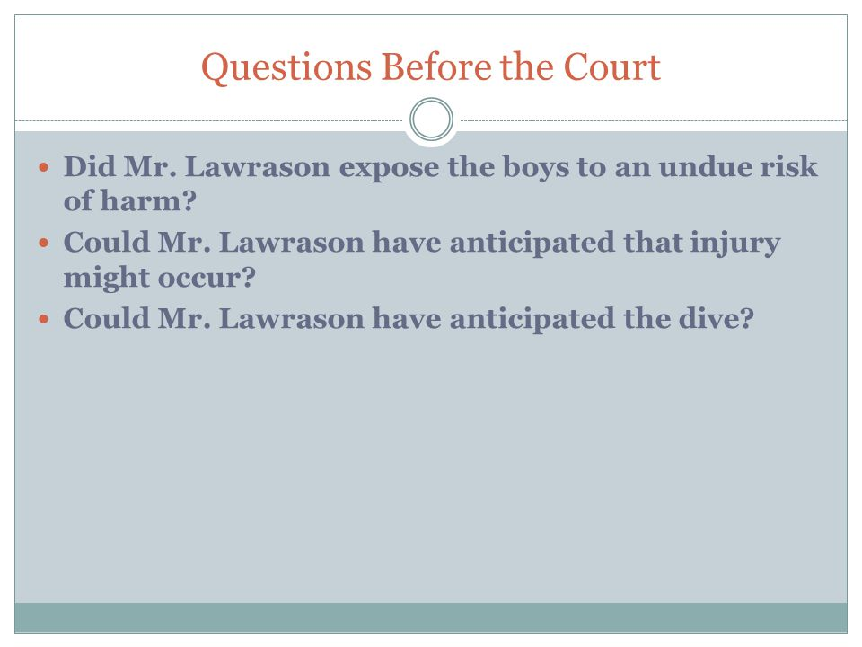 Questions Before the Court Did Mr. Lawrason expose the boys to an undue risk of harm.