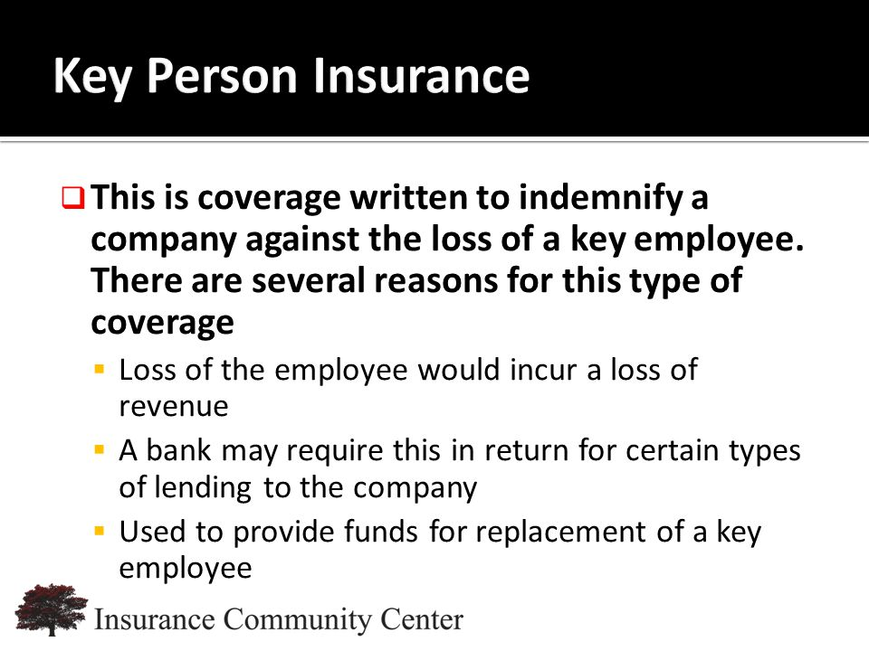 www.InsuranceCommunityUniversity.com  This is coverage written to indemnify a company against the loss of a key employee.