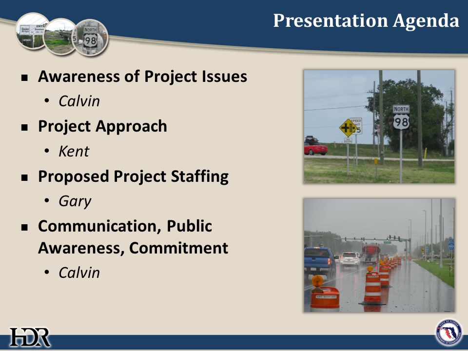 Presentation Agenda Awareness of Project Issues Calvin Project Approach Kent Proposed Project Staffing Gary Communication, Public Awareness, Commitment Calvin