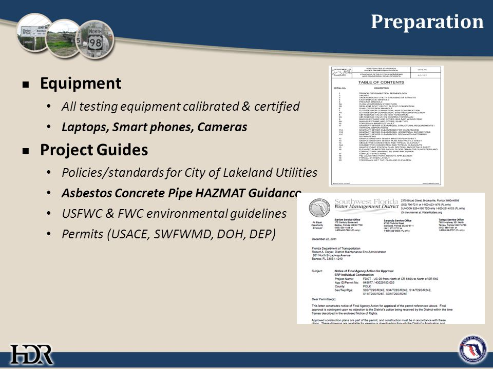 Preparation Equipment All testing equipment calibrated & certified Laptops, Smart phones, Cameras Project Guides Policies/standards for City of Lakela