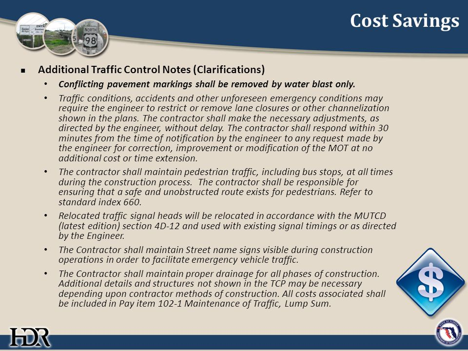 Cost Savings Additional Traffic Control Notes (Clarifications) Conflicting pavement markings shall be removed by water blast only. Traffic conditions,