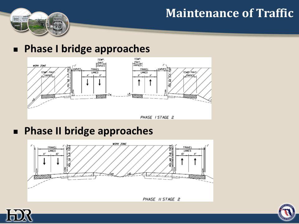 Maintenance of Traffic Phase I bridge approaches Phase II bridge approaches