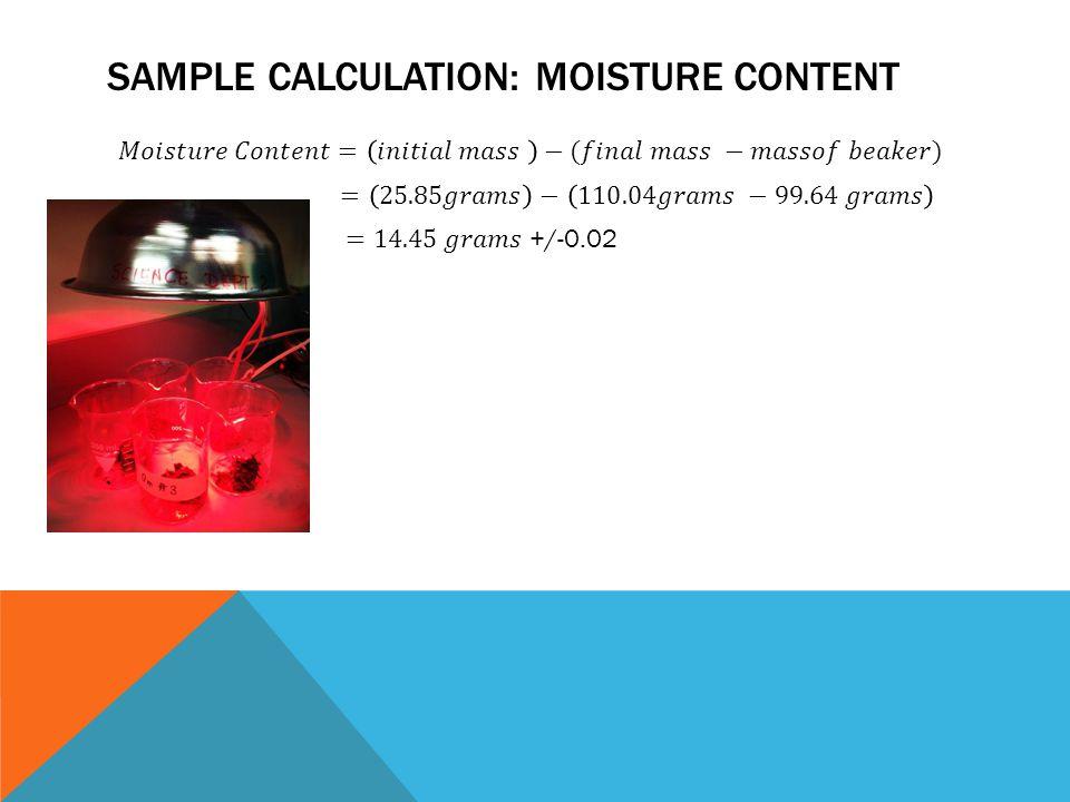 SAMPLE CALCULATION: MOISTURE CONTENT