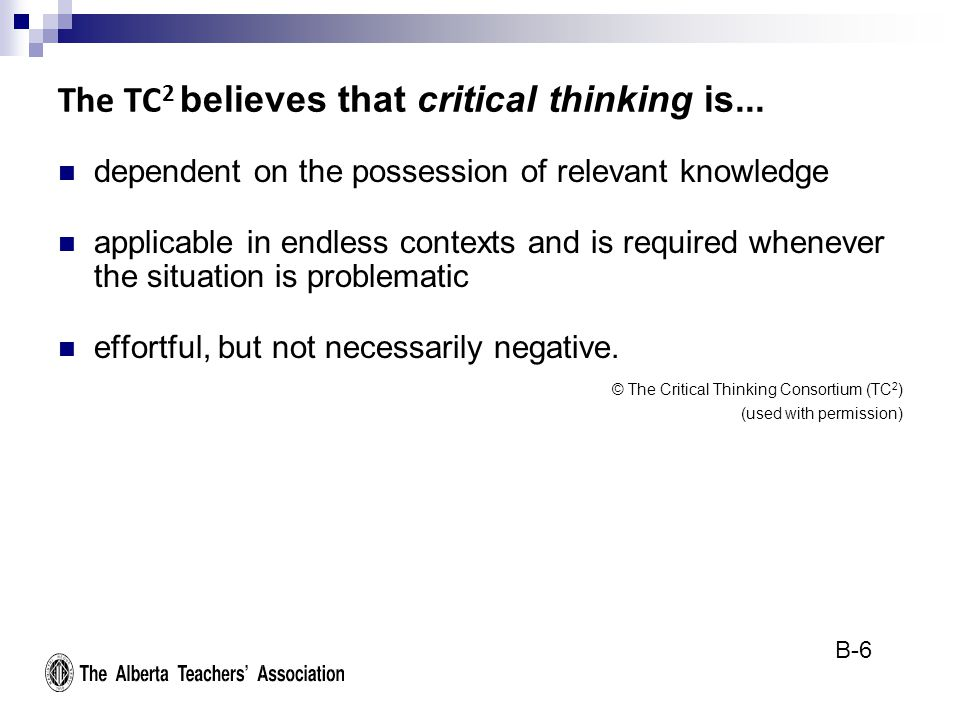 The TC 2 believes that critical thinking is...