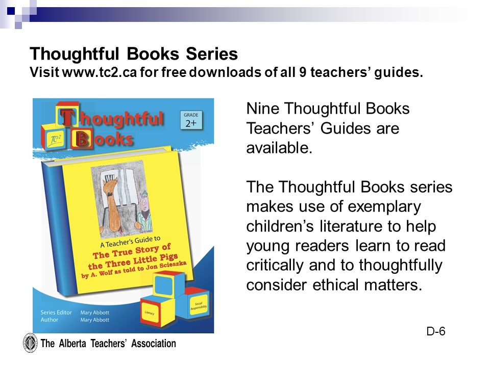 Thoughtful Books Series Visit www.tc2.ca for free downloads of all 9 teachers' guides.
