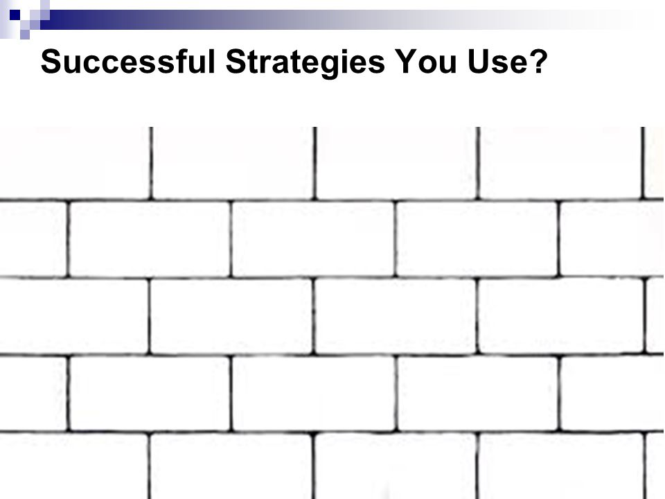 Successful Strategies You Use