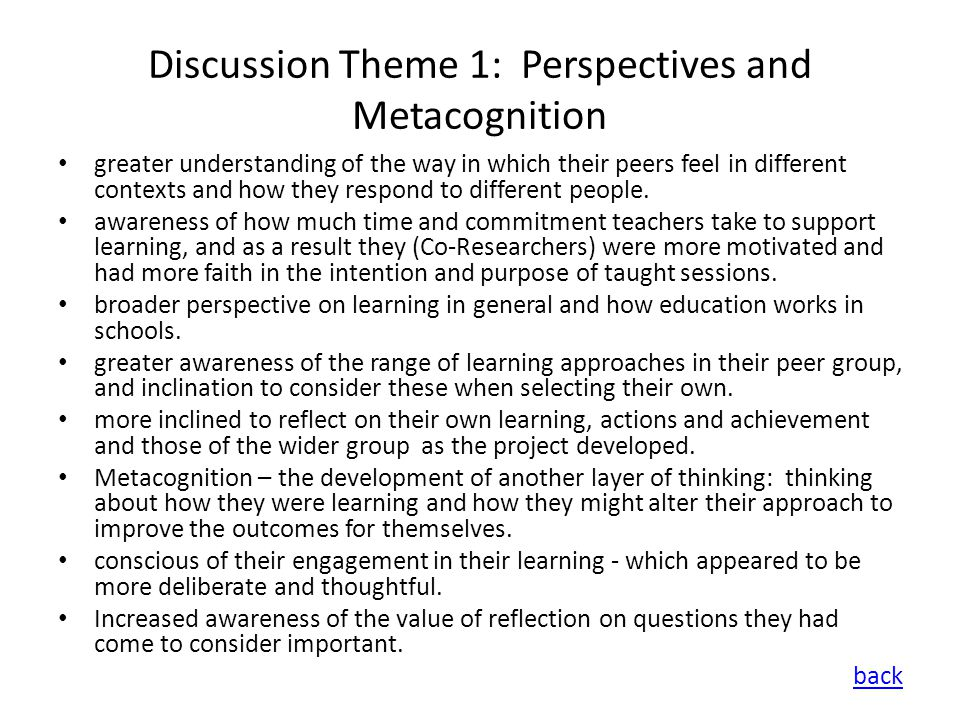 Discussion Theme 1: Perspectives and Metacognition greater understanding of the way in which their peers feel in different contexts and how they respond to different people.
