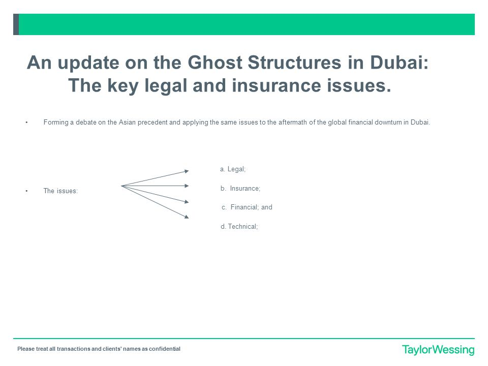 Please treat all transactions and clients' names as confidential An update on the Ghost Structures in Dubai: The key legal and insurance issues. Formi
