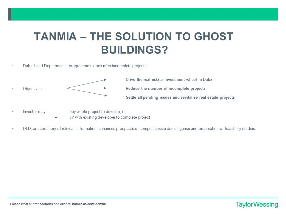 Please treat all transactions and clients' names as confidential TANMIA – THE SOLUTION TO GHOST BUILDINGS? Dubai Land Department's programme to look a