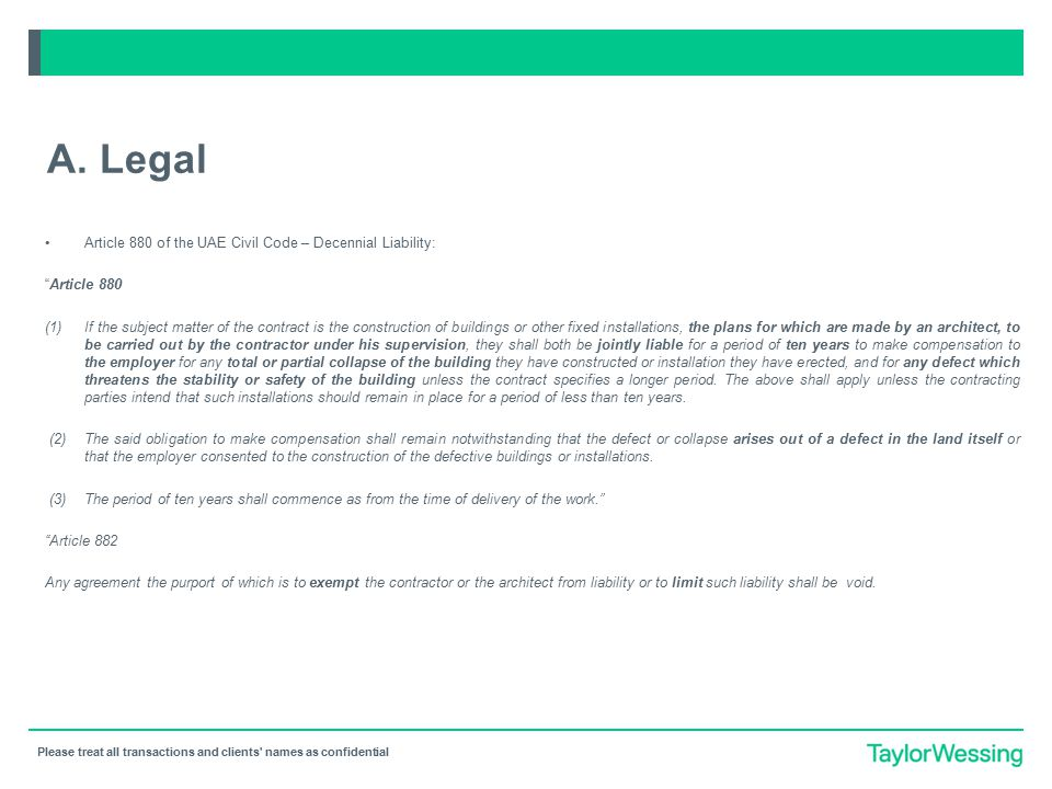 """Please treat all transactions and clients' names as confidential A. Legal Article 880 of the UAE Civil Code – Decennial Liability: """"Article 880 (1)If"""