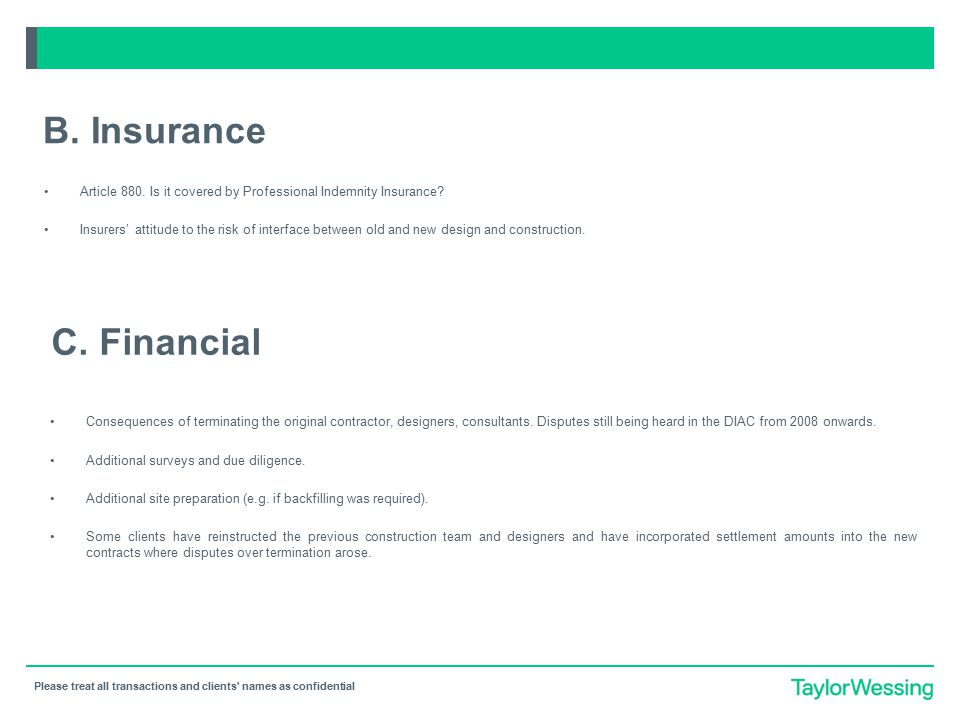 Please treat all transactions and clients' names as confidential Article 880. Is it covered by Professional Indemnity Insurance? Insurers' attitude to