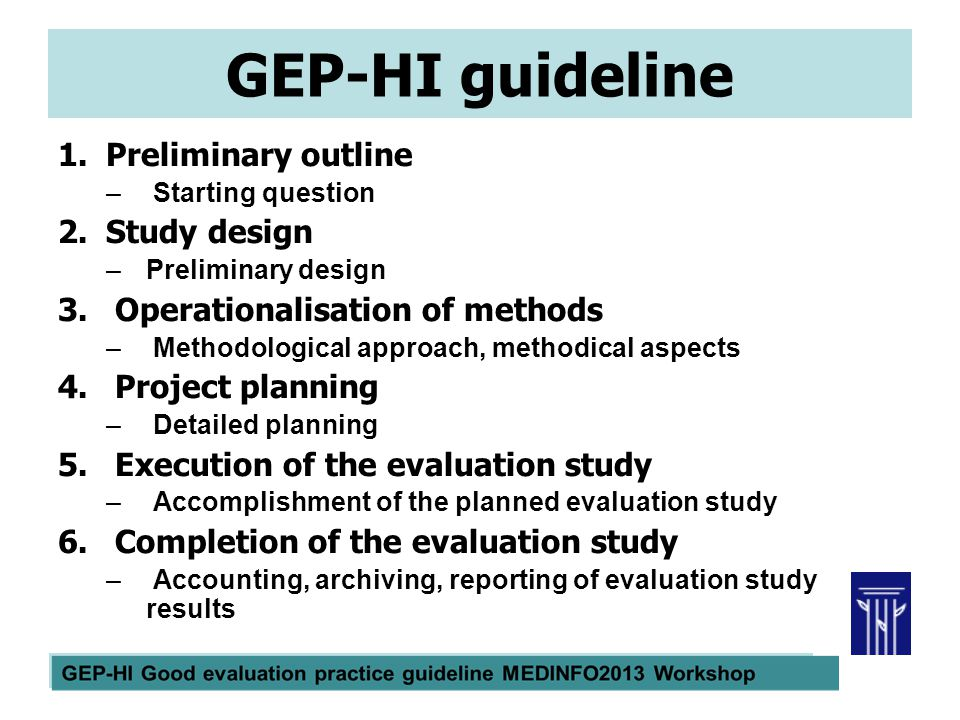 GEP-HI guideline 1.Preliminary outline – Starting question 2.Study design –Preliminary design 3.