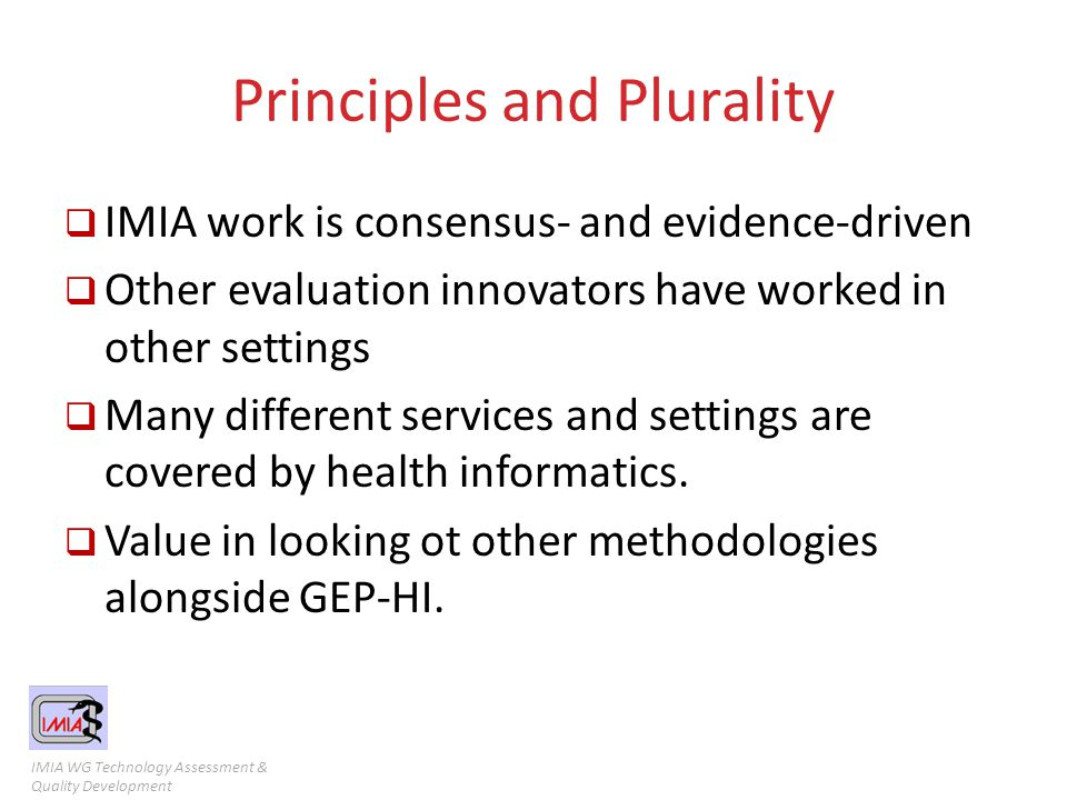 Guidelines for Good Evaluation Practices in Health Informatics (GEPHI)  Provides guidelines for planning and implementing evaluation studies in health informatics  Consists of 5 iterative phases:  Preliminary outline  First study design  Operationalization of methods  Detailed study plan & project plan  Evaluation study implementation