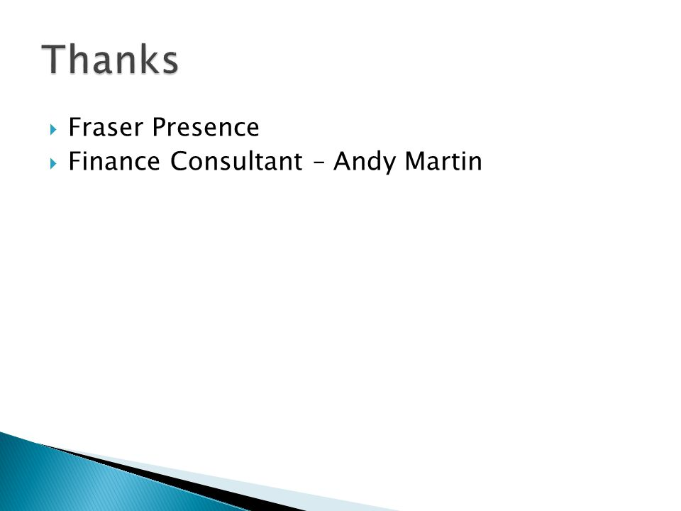  Fraser Presence  Finance Consultant – Andy Martin